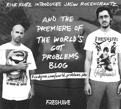 Freshjive World's Got Problems Blog